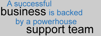 A successful business is backed By Powerhouse support team